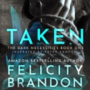 Taken: The Dark Necessities Trilogy, Book 1 (Unabridged) MP3 Audiobook