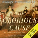 The Glorious Cause: The American Revolution: 1763-1789 (Unabridged) mp3 book download