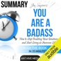 Summary: Jen Sincero's You Are a Badass: How to Stop Doubting Your Greatness and Start Living an Awesome Life (Unabridged)