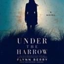 Download Under the Harrow: A Novel MP3