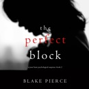 The Perfect Block (A Jessie Hunt Psychological Suspense Thriller—Book Two) MP3 Audiobook