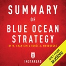Summary of Blue Ocean Strategy by W. Chan Kim and Renée A. Mauborgne: Includes Analysis (Unabridged) MP3 Audiobook