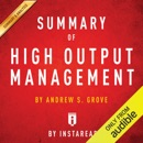 Summary of High Output Management by Andrew S. Grove Includes Analysis (Unabridged) MP3 Audiobook