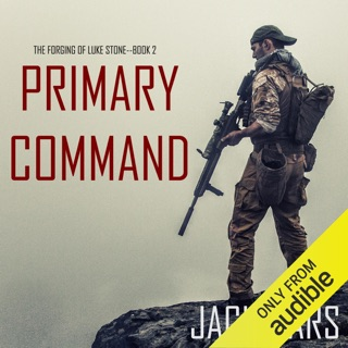Primary Command (An Action Thriller): The Forging of Luke Stone, Book 2 (Unabridged) E-Book Download