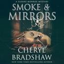 Smoke and Mirrors: A Sloane Monroe Mystery, Book 8 (Unabridged) MP3 Audiobook
