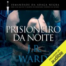 Prisioneiro da Noite [Prisoner of the Night]: Irmandade da Adaga Negra [Black Dagger Brotherhood] (Unabridged) MP3 Audiobook