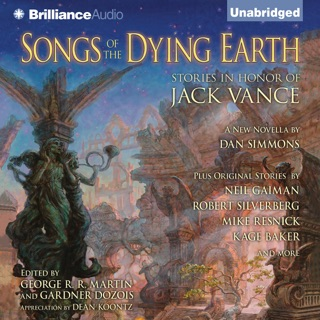 Songs of the Dying Earth: Stories in Honor of Jack Vance (Unabridged) E-Book Download