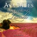 Love Among Lavender: The Merriams, Book 2 (Unabridged) MP3 Audiobook