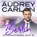 Berlin: International Guy Series, Book 8 (Unabridged) MP3 Audiobook