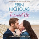 Turned Up: Taking Chances, Book 3 (Unabridged) MP3 Audiobook
