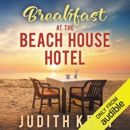 Breakfast at the Beach House Hotel (Unabridged) MP3 Audiobook
