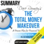 Dave Ramsey's The Total Money Makeover Summary & Review (Unabridged)