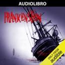 Frankenstein: El Moderno Prometeo [Frankenstein: The Modern Prometheus] (Unabridged) MP3 Audiobook