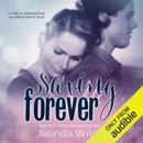 Saving Forever: The Ever Trilogy, Book 3 (Unabridged) MP3 Audiobook