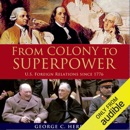 From Colony to Superpower: US Foreign Relations Since 1776 (Unabridged) mp3 book download