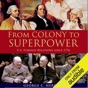 From Colony to Superpower: US Foreign Relations Since 1776 (Unabridged)