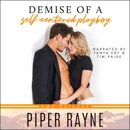 Demise of a Self-Centered Playboy: The Baileys, Book 5 (Unabridged) MP3 Audiobook