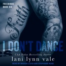 I Don't Dance: Freebirds, Book 6 MP3 Audiobook