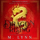 Dragon Rising: A Mulan Inspired Fantasy: The Hidden Warrior (Unabridged) MP3 Audiobook