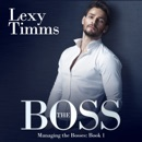 The Boss: Managing the Bosses, Book 1: Billionaire Romance (Unabridged) MP3 Audiobook