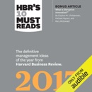 HBR's 10 Must Reads 2017: The Definitive Management Ideas of the Year from Harvard Business Review (Unabridged) MP3 Audiobook