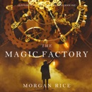 The Magic Factory (Oliver Blue and the School for Seers—Book One) MP3 Audiobook