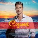Cozumel Escape: Billionaire Beach Romance MP3 Audiobook