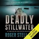 Deadly Stillwater: McRyan Mystery Series, Book 3 (Unabridged) MP3 Audiobook