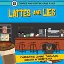 Lattes and Lies: Comics and Coffee Case Files, Book 2 (Unabridged) MP3 Audiobook