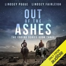 Out of the Ashes: The Ending Series, #3 (Unabridged) MP3 Audiobook
