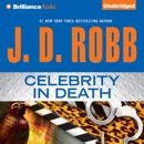 Celebrity in Death: In Death, Book 34 (Unabridged) MP3 Audiobook