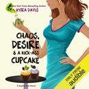 Chaos, Desire & A Kick-Ass Cupcake: A Sophie Katz Mystery (Unabridged) MP3 Audiobook