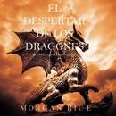 El Despertar de los Dragones (Reyes y Hechiceros—Libro 1) MP3 Audiobook