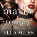 Maybe Never: Maybe, Definitely Series, Book 2 (Unabridged) MP3 Audiobook