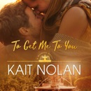 To Get Me To You: A Small Town Southern Romance MP3 Audiobook