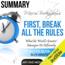 Marcus Buckingham's First Break All the Rules: What the World's Greatest Managers Do Differently Summary (Unabridged) MP3 Audiobook