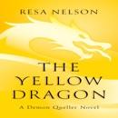 Download The Yellow Dragon: Demon Queller, Book 1 (Unabridged) MP3