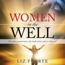 Women in the Well: It's Time Women Know the Truth About Who(se) They Are (Unabridged) MP3 Audiobook