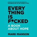 Everything is F*cked MP3 Audiobook