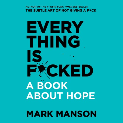 Everything is F*cked Listen, MP3 Download