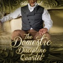 The Domestic Discipline Quartet Box Set (Unabridged) MP3 Audiobook