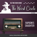 The Weird Circle: Rapicini's Daughter: Old Time Radio Shows MP3 Audiobook