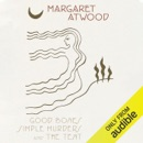 Good Bones, Simple Murders & the Tent (Unabridged) MP3 Audiobook