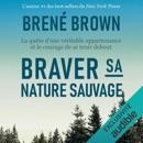 Braver sa nature sauvage: La quête d'une véritable appartenance et le courage de se tenir debout MP3 Audiobook