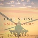 Luke Stone: A Short Story: A Luke Stone Thriller (Unabridged) MP3 Audiobook