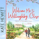Welcome Me to Willoughby Close: A Return to Willoughby Close Romance MP3 Audiobook