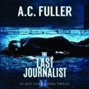 The Last Journalist: An Alex Vane Media Thriller MP3 Audiobook