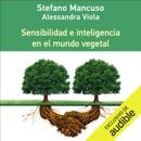 Sensibilidad e Inteligencia en el Mundo Vegetal (Narración en Castellano) [Sensitivity and Intelligence in the Plant World] (Unabridged) descarga de libros electrónicos