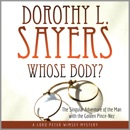 Whose Body?: The Singular Adventure of the Man with the Golden Pince-Nez: A Lord Peter Wimsey Mystery (Unabridged) MP3 Audiobook
