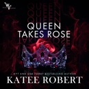 Queen Takes Rose: Wicked Villains, Book 6 (Unabridged) MP3 Audiobook